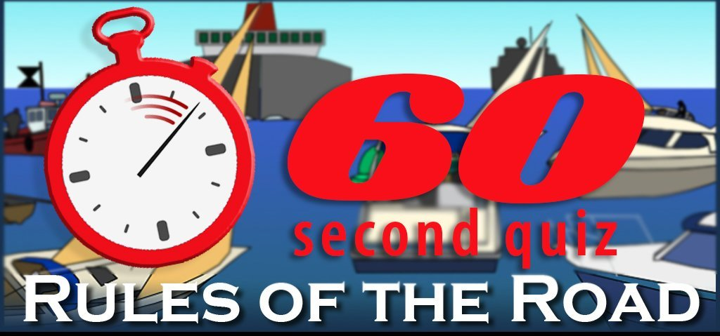 Boating Rules of the Road Safe Skipper Quiz 60 Second Challenge